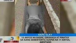 15-anyos na babae, ginahasa at pinatay sa isang sementeryo; suspek na 17-anyos, arestado