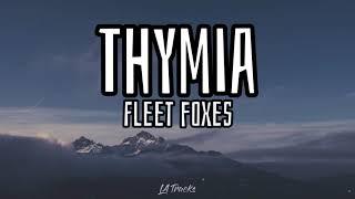 Thymia (Lyrics) - Fleet Foxes