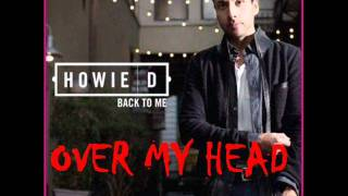 Howie D - Over My Head - Back To Me - New Music 2012 (Music + Download) OFFICIAL - High Quality [HQ]