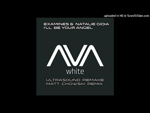 Eximinds & Natalie Gioia - I'll Be Your Angel Ultrasound Remake Matt Chowski Remix