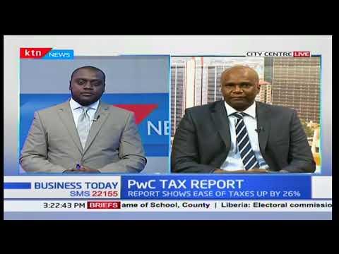 PwC Tax Report: Tax partner, PwC Titus Mukora on Kenya's tax reforms