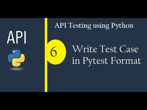 API Testing using Python - Write Test Case - in Pytest Format