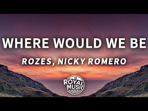 ROZES x Nicky Romero - Where Would We Be (Lyrics)