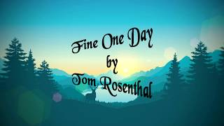 Download Lagu Fine One Day || Tom Rosenthal || Lyrics mp3