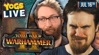 TOTAL WAR: WARHAMMER II! w/ Tom & Ben - 17/06/19