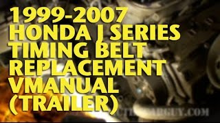 1999-2007 Honda J Series Timing Belt Replacement VManual (Trailer) - EricTheCarGuy