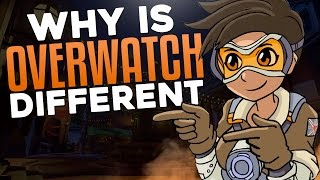 Why Is Overwatch Different?