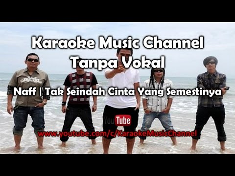 Karaoke Naff - Tak Seindah Cinta Yang Semestinya | Tanpa Vokal