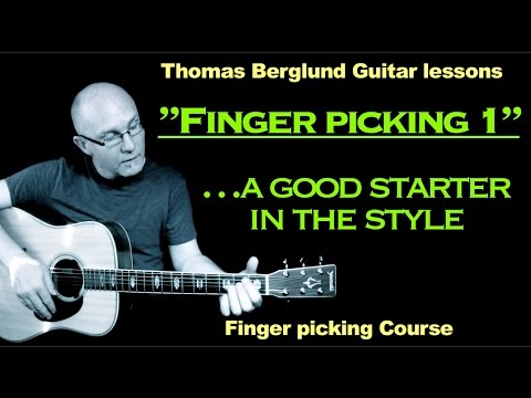 """Finger picking Guitar lesson """"part 1"""" -...a good start in the style"""