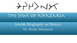 The Jews of Khazaria Jewish Biography as History Dr. Henry Abramson