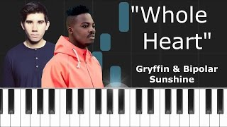 Gryffin Bipolar Sunshine Whole Heart Piano Tutorial Chords How To Play Cover
