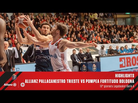 Highlights | Allianz Pallacanestro Trieste Vs Pompea Fortitudo Bologna | LBA 16° Giornata