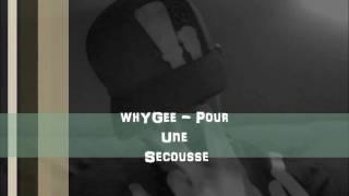 whYGee - Pour Une Secousse