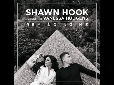 REMINDING ME- SHAWN HOOK FEAT. VANESSA HUDGENS
