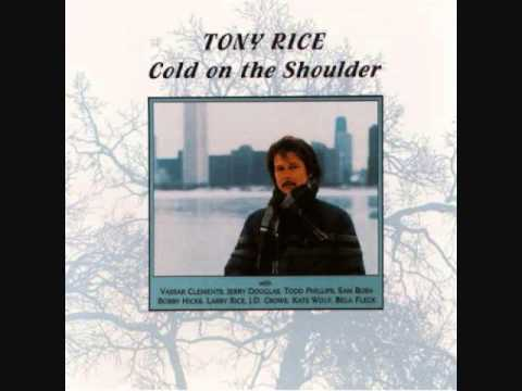 Tony Rice ~ Cold On the Shoulder