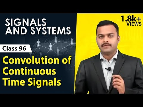 Convolution of Continuous Time Signals - Time Domain Analysis of Systems - Signals and Systems