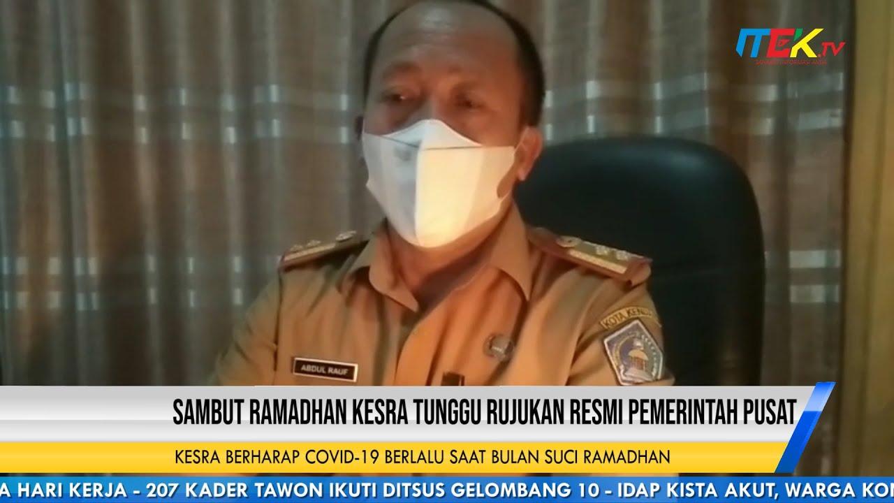 Sambut Ramadhan Kesra Tunggu Rujukan Resmi Pemerintah Pusat