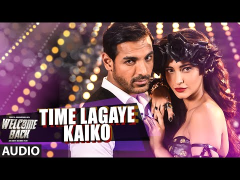 Time Lagaya Kaiko Full AUDIO Song - John Abraham & Anmoll Mallik | Welcome Back | T-Series