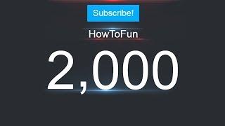 2,000 Subscribers - HowToFun