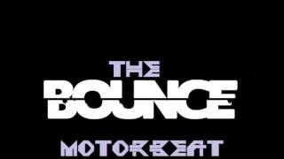 THE BOUNCE MOTORBEAT