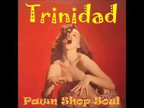 Pawn Shop Soul plays Trinidad