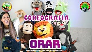 Orar - Coreografía - Fidel y Tata Santi Y La Patrulla del Rey - Canción Infantil.
