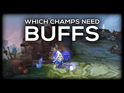 Which Champions DESPERATELY Need Buffs?