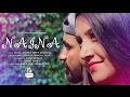 Download New Hindi Song 2017 || NAINA || HIMAL SHAHI feat.PRANJAL VISHE || MP3 song and Music Video