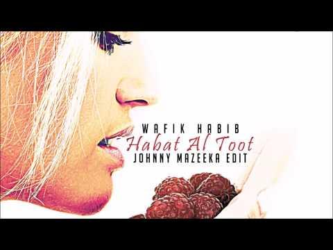 Wafik Habib - Habat Al Toot (Johnny Mazeeka Edit) وفيق حبيب - حبات التوت