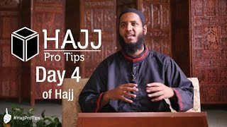 Day 4 of Hajj - #HajjProTips