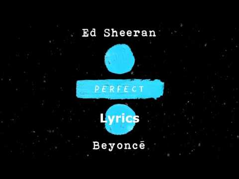 Ed Sheeran - Perfect Duet with Beyoncé [Lyrics/Lyric Video]