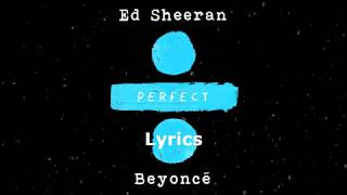 Baixar Ed Sheeran - Perfect Duet with Beyoncé [Lyrics/Lyric Video]