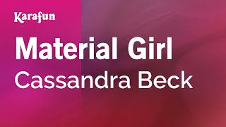 Karaoke Material Girl - Cassandra Beck *