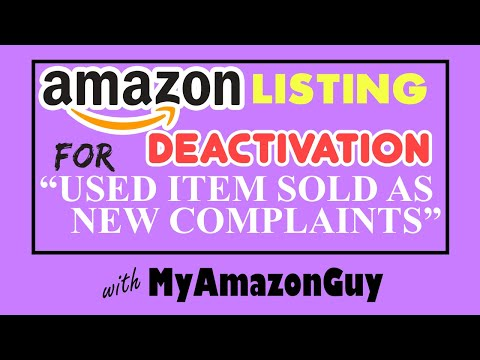 """Amazon Listing Deactivation for """"Used Item Sold as New Complaints"""", How to Appeal and Reactivate!"""