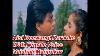 Aisi Deewangi Karaoke With Female Voice Vaishali Manjrekar