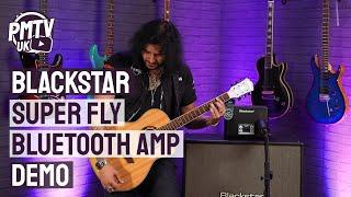 Blackstar Super Fly Mini Bluetooth Guitar Amplifier - Overview & Demo