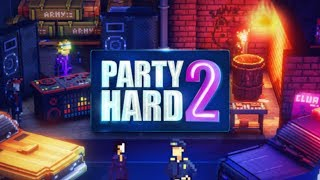 Party Hard 2 PL — To niezła Imprezka