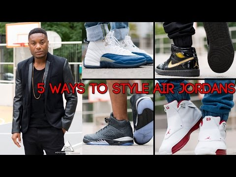 5 ways to style Air Jordan's by Nocturnal Fashion