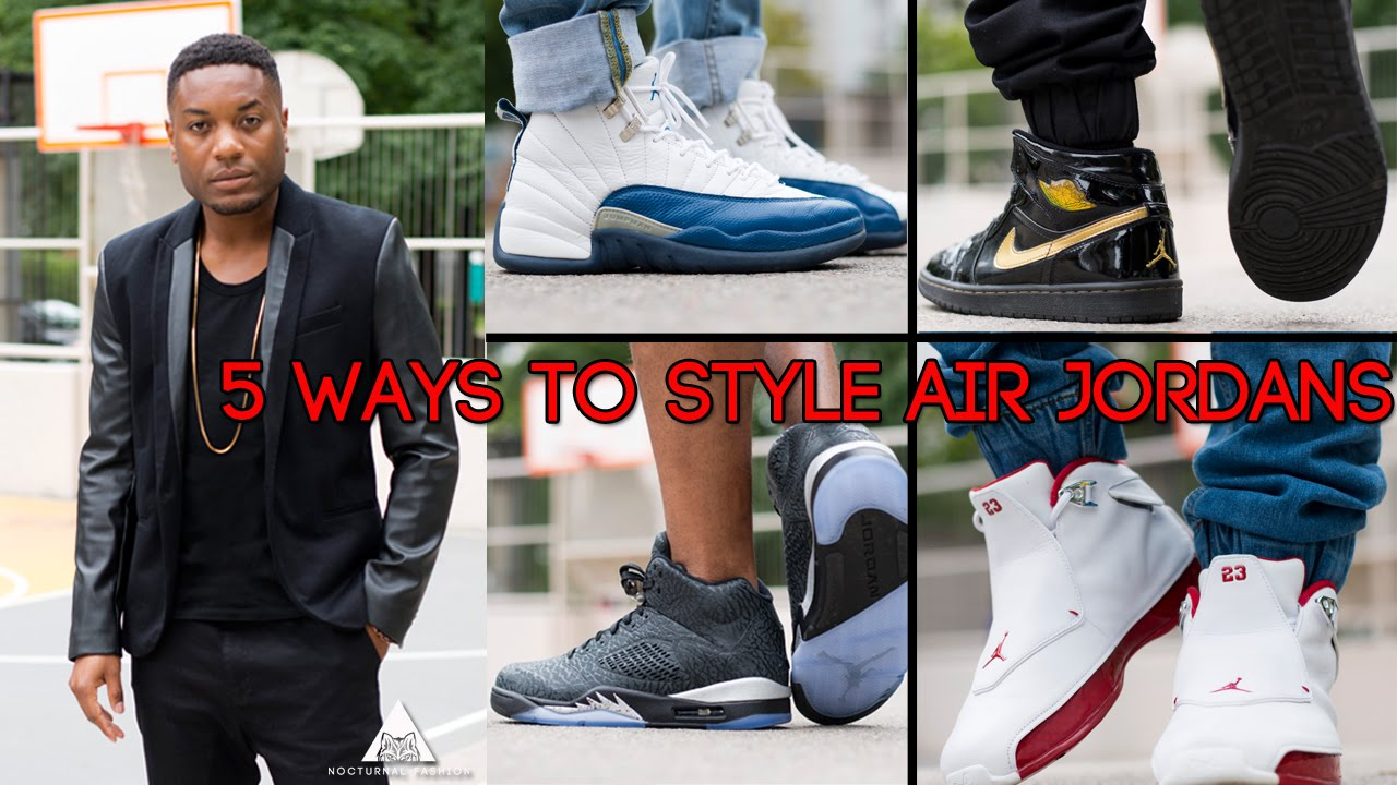 4e7ce5e1738 5 ways to style Air Jordan's by Nocturnal Fashion - YouTube