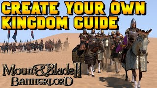 How to Create Your Own Kingdom in Mount & Blade 2: Bannerlord