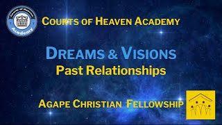 Dreams & Visions -  Past Relationships