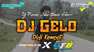 DJ Gelo - Didi Kempot || Remix Slow Bass Glerr || Wonosobo Slow Bass Club || Dabelyuesbisi X CTB