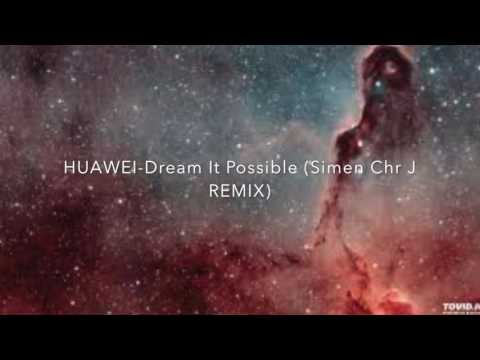 HUAWEI - Dream It Possible  (Simen Chr J REMIX)