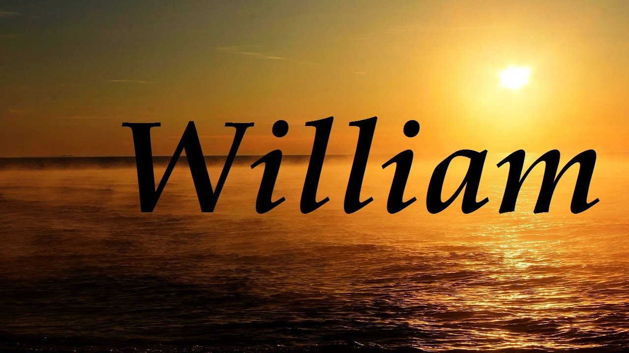 William Significado Y Origen Del Nombre Youtube
