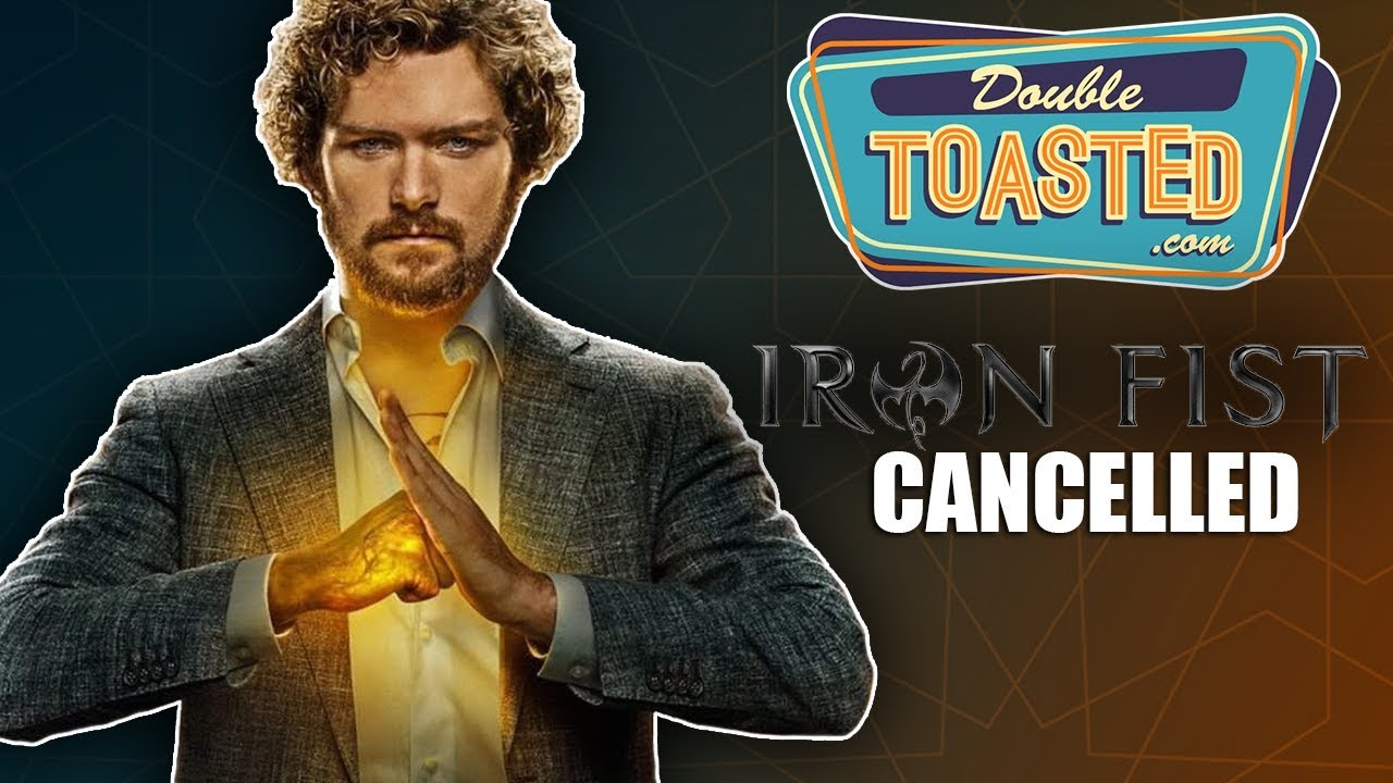 netflix-cancels-marvel-s-iron-fist-double-toasted-reviews