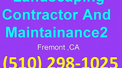 Landscaping Service Company Fremont ,CA | (510) 298-1025 | Landscaping contractor and maintainance