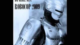 Repeat youtube video DJ Kike Mix -  Robocop 2009
