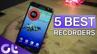 Top 5 Screen Recording Apps for Android in 2018