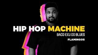 Hip Hop Machine #6 - Baco Exu do Blues - Flamingos