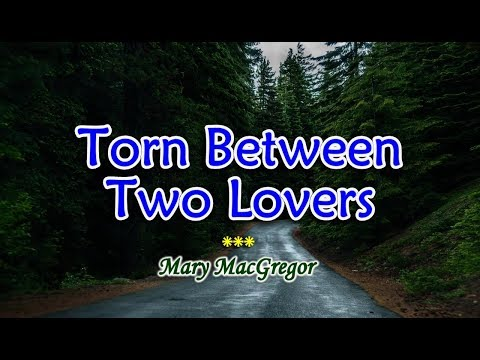 Torn Between Two Lovers - Mary MacGregor (KARAOKE)